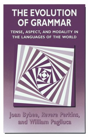 Evolution of Grammar Tense, Aspect, and Modality in the Languages of the World Reprint  9780226086651 Front Cover