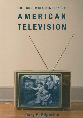 Columbia History of American Television   2007 9780231121651 Front Cover