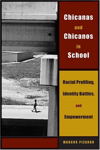 Chicanas and Chicanos in School Racial Profiling, Identity Battles, and Empowerment  2005 edition cover