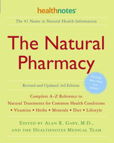 Natural Pharmacy Complete A-Z Reference to Natural Treatments for Common Health Conditions 3rd 2006 (Revised) 9780307336651 Front Cover