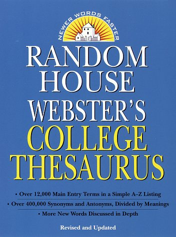 Random House Webster's College Thesaurus   1998 (Revised) 9780375700651 Front Cover