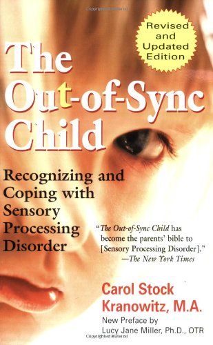 Out-Of-Sync Child Recognizing and Coping with Sensory Processing Disorder  2005 (Revised) 9780399531651 Front Cover
