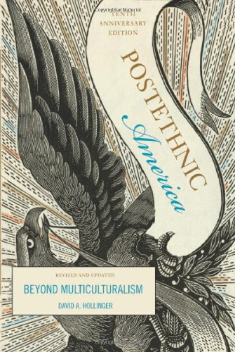 Postethnic America Beyond Multiculturalism 10th 2006 (Revised) 9780465030651 Front Cover