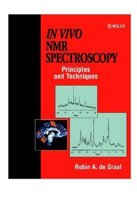 In Vivo NMR Spectroscopy Principles and Techniques  1998 9780471983651 Front Cover