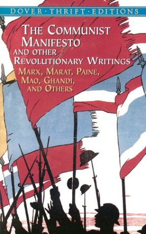 Communist Manifesto and Other Revolutionary Writings Marx, Marat, Paine, Mao, Gandhi and Others  2002 edition cover