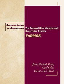 Documentation in Supervision The Focused Risk Management Supervision System (FoRMSS)  2002 9780534525651 Front Cover