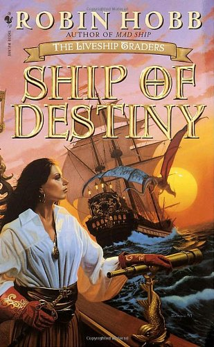 Ship of Destiny The Liveship Traders  2000 9780553575651 Front Cover
