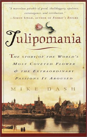 Tulipomania The Story of the World's Most Coveted Flower and the Extraordinary Passions It Aroused Reprint  edition cover