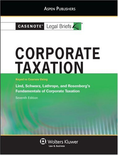 Corporate Taxation Lind Schwartz Lathrope Rosenberg  7th (Student Manual, Study Guide, etc.) edition cover