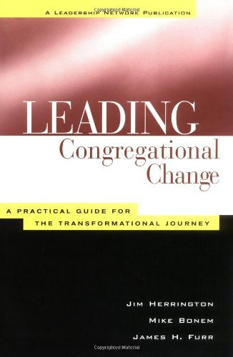 Leading Congregational Change A Practical Guide for the Transformational Journey  2000 edition cover