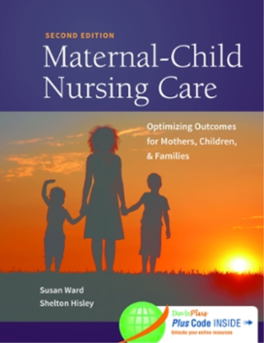 Maternal-Child Nursing Care with Women's Health Companion 2e Optimizing Outcomes for Mothers, Children, and Families 2nd 2016 (Revised) 9780803636651 Front Cover