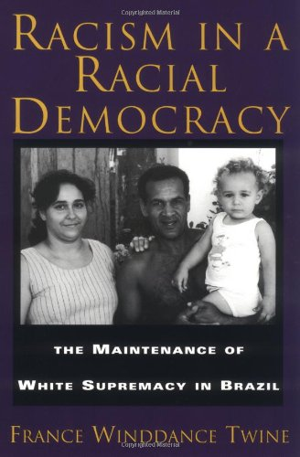 Racism in a Racial Democracy The Maintenance of White Supremacy in Brazil  1997 edition cover