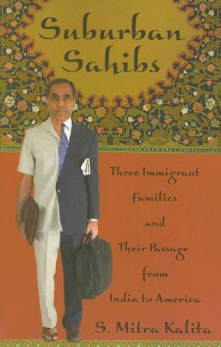 Suburban Sahibs Three Immigrant Families and Their Passage from India to America  2005 edition cover