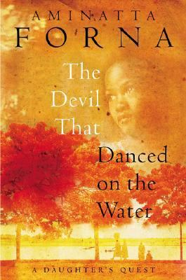 Devil That Danced on the Water A Daughter's Quest  2003 9780871138651 Front Cover