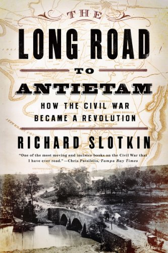 Long Road to Antietam How the Civil War Became a Revolution  2013 9780871406651 Front Cover
