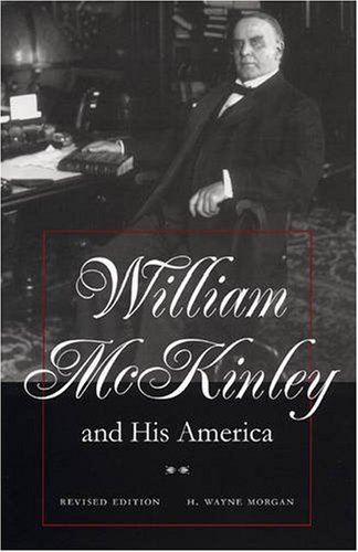 William McKinley and His America  2nd 1998 (Revised) 9780873387651 Front Cover