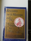 Rencontres Sur le Mississipi, 1682-1763  N/A 9780878056651 Front Cover