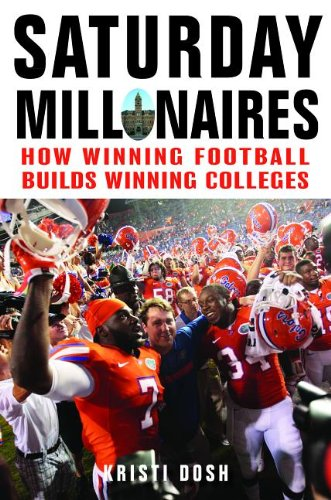 Saturday Millionaires How Winning Football Builds Winning Colleges  2013 edition cover