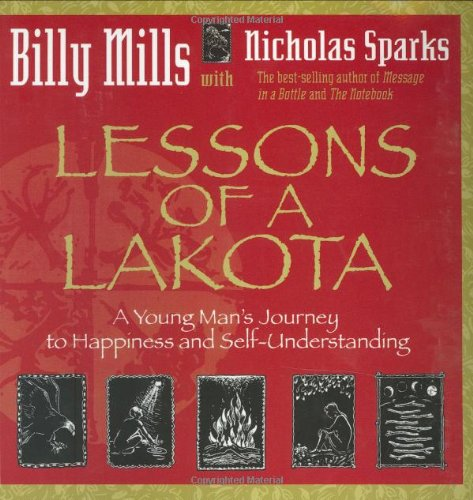 Lessons of a Lakota A Young Man's Journey to Happiness and Self-Understanding  2006 9781401905651 Front Cover