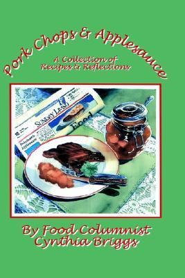 Pork Chops and Applesauce A Collection of Recipes and Reflections N/A 9781403381651 Front Cover