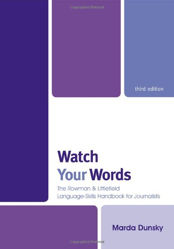 Watch Your Words The Rowman and Littlefield Language-Skills Handbook for Journalists 3rd 2011 (Revised) edition cover