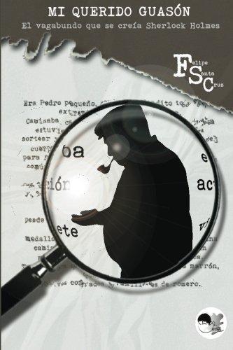 El vagabundo que se crefa Sherlock Holmes:   2013 9781492318651 Front Cover