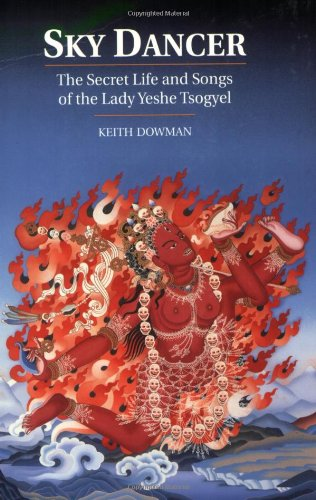Sky Dancer The Secret Life and Songs of the Lady Yeshe Tsogyel Reprint edition cover