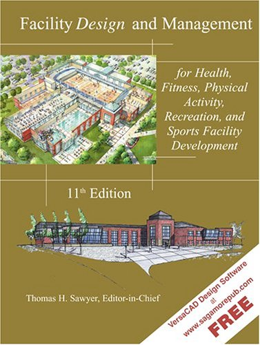 Facility Design and Management for Health, Fitness, Physical Activity, Recreation, and Sports Facility Development  11th 2005 edition cover