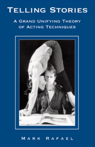 Telling Stories A Grand Unifying Theory of Acting Techniques  2008 edition cover