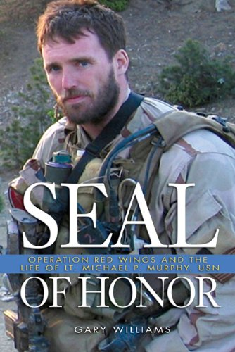 Seal of Honor Operation Red Wings and the Life of Lt. Michael P. Murphy, USN  2011 edition cover