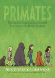 Primates The Fearless Science of Jane Goodall, Dian Fossey, and Birut� Galdikas  2013 edition cover