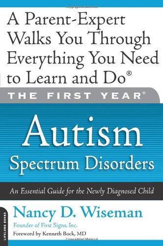 First Year Autism Spectrum Disorders - An Essential Guide for the Newly Diagnosed Child  2009 edition cover
