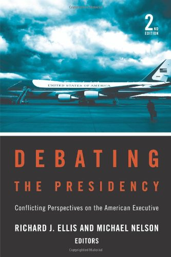 Debating the Presidency Conflicting Perspectives on the American Executive 2nd 2008 (Revised) 9781604265651 Front Cover