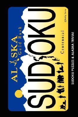 Alaskan Artists Series Gold Rush Sudoku! N/A 9781934443651 Front Cover