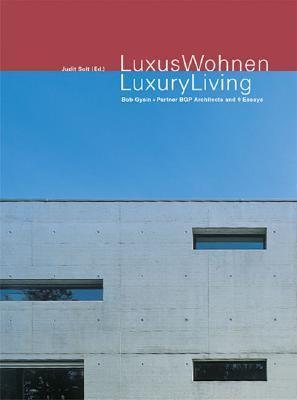 Luxury Living Projekte von BGP zum individualisierten Wohnungsbau und 9 Essays  2003 9783764369651 Front Cover