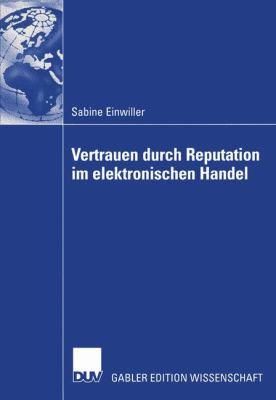 Vertrauen Durch Reputation Im Elektronischen Handel   2003 9783824478651 Front Cover