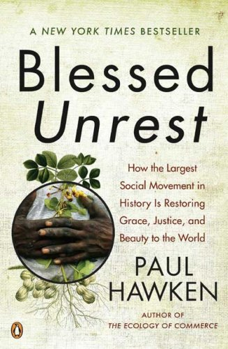 Blessed Unrest How the Largest Social Movement in History Is Restoring Grace, Justice, and Beauty to the World N/A edition cover