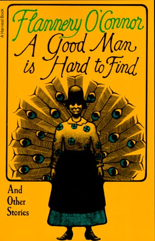 Good Man Is Hard to Find And Other Stories  1977 9780156364652 Front Cover