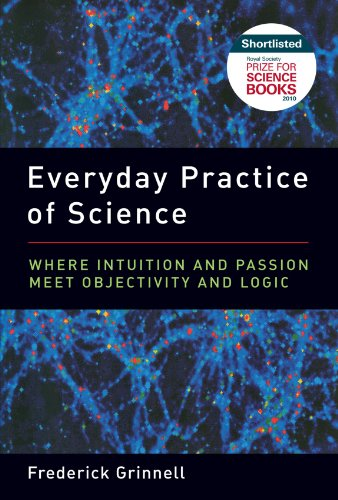 Everyday Practice of Science Where Intuition and Passion Meet Objectivity and Logic  2011 edition cover