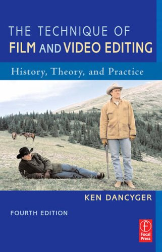 Technique of Film and Video Editing History, Theory, and Practice 4th 2007 (Revised) edition cover