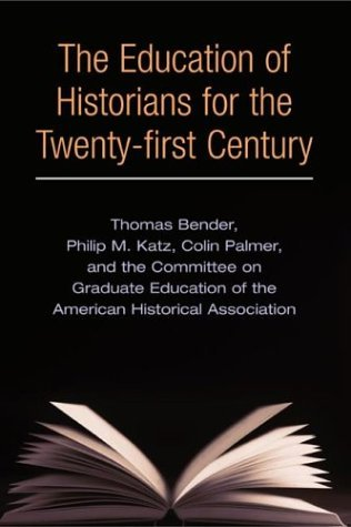 Education of Historians for the Twenty-First Century   2004 edition cover