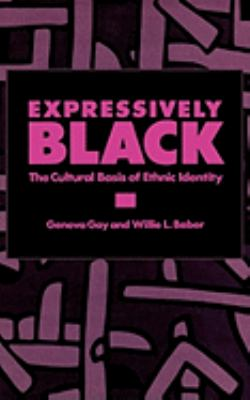 Expressively Black The Cultural Basis of Ethnic Identity  1987 9780275924652 Front Cover