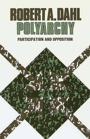 Polyarchy Participation and Opposition  1971 9780300015652 Front Cover