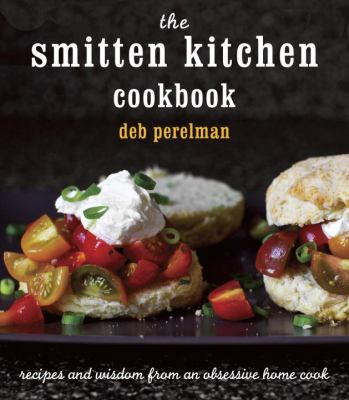 Smitten Kitchen Cookbook Recipes and Wisdom from an Obsessive Home Cook  2012 9780307595652 Front Cover