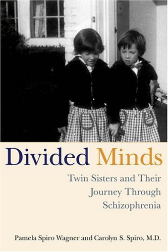 Divided Minds Twin Sisters and Their Journey Through Schizophrenia  2006 edition cover