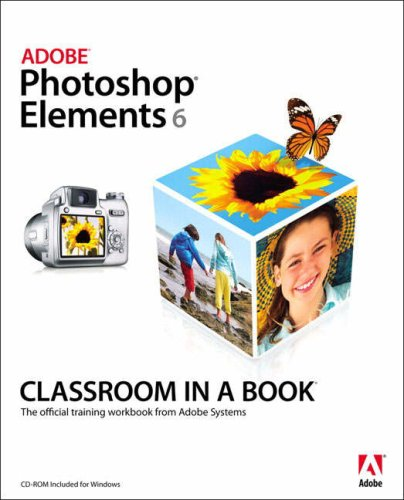 Adobe Photoshop Elements 6 Classroom in a Book   2008 edition cover