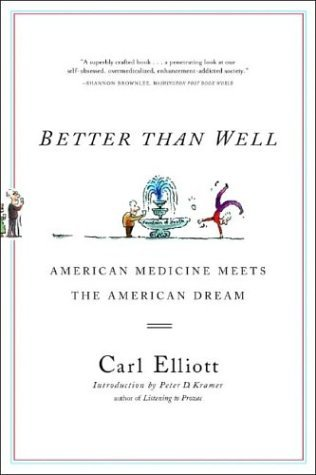 Better Than Well American Medicine Meets the American Dream  2004 edition cover