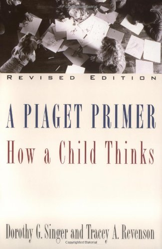 Piaget Primer How a Child Thinks; Revised Edition  1996 (Revised) edition cover