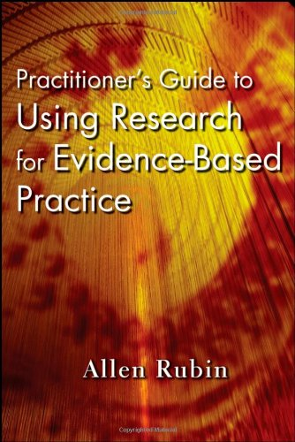 Practitioner's Guide to Using Research for Evidence-Based Practice   2007 edition cover