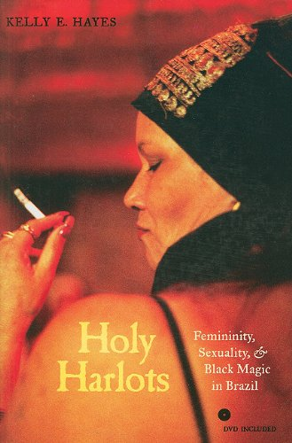Holy Harlots Femininity, Sexuality, and Black Magic in Brazil  2011 edition cover